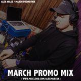 MARCH PROMO MIX - @ALEXMILESUK