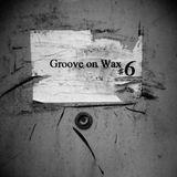 Groove on Wax #6