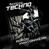 Banging Techno sets :: 015 >> Agron // Tonwerk