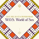 LIVE MIX 26-07-14 BONBONBAR W.O.S. World of Sex