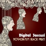 Digital Jaccuzi 15 /// Nosferatu's Black Milks