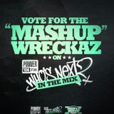 "The Mashup Wreckaz ""Who's Next in The Mix"" Mix Entry for Power 106FM"