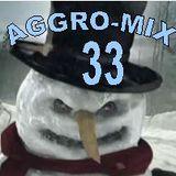 Aggro-Mix 33: Industrial, Power Noise, Dark Electro, Harsh EBM, Rhythmic Noise, Aggrotech, Cyber