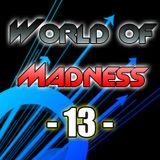 World Of Madness 13