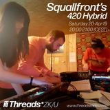 Squallfront's 420 Hybrid - 20-Apr-19 (Threads*ZK/U)