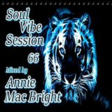 Soul Vibe Session 66 Mixed by Annie Mac Bright