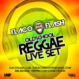 Dj Flaco Flash - Old School Reggae (live set)