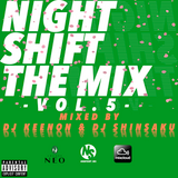 NIGHT SHIFT THE MIX VOL.5 Mixed by DJ KEENON & DJ SHINSAKU