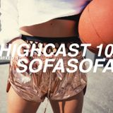 HIGHCAST 10 mixed by SOFA SOFA