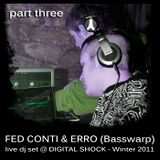 Fed Conti & Erro (Basswarp) - Live Dj Set @ Digital Shock (Part III)