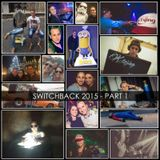 Switchback (2015 Yearmix) Part 1