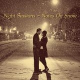 Night Sessions - Notes On Snow