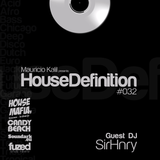 House Definition #032 - Guest DJ: SirHnry