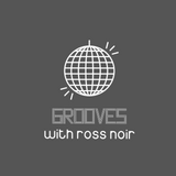 Ross Noir Presents Grooves: November 2017
