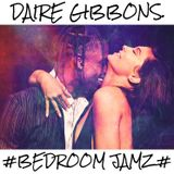 Daire Gibbons - #BEDROOM JAMZ# (SLOW JAMS & RNB THROWBACKS)