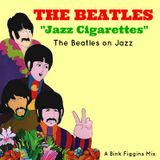 "Bink Figgins - ""Jazz Cigarettes: A Beatles Jazz Mixtape"""