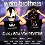 Warp Brothers - Here We Go Again Radio #124