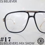 Dj Believer's Mix Show #17
