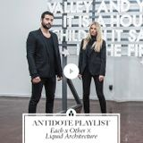 Antidote playlist by Each x Other X Liquid Architecture