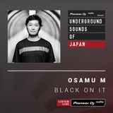 Osamu M - Black On It 'Live at WOMB' - (Underground Sounds Of Japan) - NOV 2019