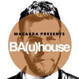 Macarra presents BA(u)house #04