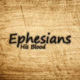 04) Ephesians, His Blood