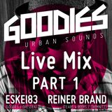 DJ Eskei83 & Reiner Brand - Goodies Live Mix Part 1