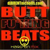 Butt Fu*king Beats: Hard On Mix