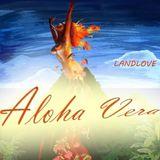 A L O H A * V E R A - by W.LandLiebe & DJ Specious