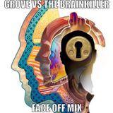 Grove Vs The Brainkiller (Face Off Mix)