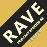 Ravers Live Podcast - Episode #3 - By DJ Drazd