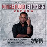 Mangee Audio - #Tbt Mix Ep. 3 (Dembow)