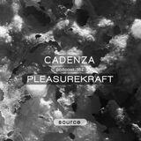 Cadenza Podcast | 162 - Pleasurekraft (Source)