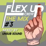 Flex Up Crew The Mix #03 - UNSUB SOUND
