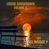 LIQUID SHOWDOWN ( VOL 4 )  by  DJ MARKIE P