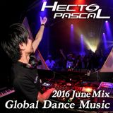 Hecto-Pascal's Global Dance Music #010, 2016 June Mix
