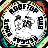 rooftop selection *january 2019 * ROOTS DUB REGGAE