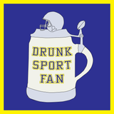 DrunkSport Fan-Episode 37: Sports' Most Feared
