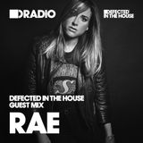 Defected In The House Radio - 30.03.15 - Guest Mix Rae