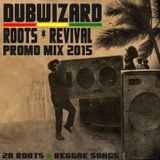 DuBWiZaRd - Roots Revival Promo Mix 2015