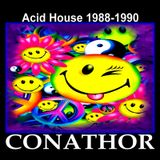 CONATHOR Acid House 1988-1990