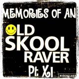 Memories Of An Oldskool Raver Pt XI