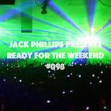 Jack Phillips Presents Ready for the Weekend #098