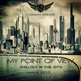 DJ Clermont Ferrand - MY POINT OF VIEW (chillout & lounge mix)