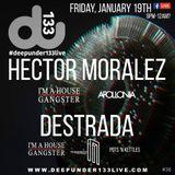 Hector Moralez Live at DeepUnder133Live HQ. Recorded Live 1/19/18