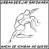 URBAN DEEJAY SAYONARA - ケソ