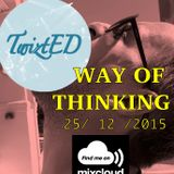 TwiztED - Way of Thinking 25th December 2015