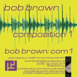 Bob Brown - Composition 1 - Side 2