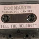"Doc Martin - ""Feel The Release"" - Sounds You Can Feel Side A & B"