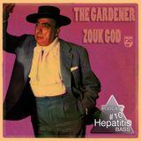Hepatitis BASS Podcast #10 - The Gardener 'ZOUK GOD'